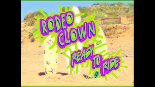 """RODEOCLOWN   """"READY TO RIDE"""""""
