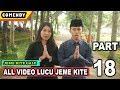 Video Lucu Jeme Kite Part 18 Dijamin Ngakakkkk - Pagaralamvidgram