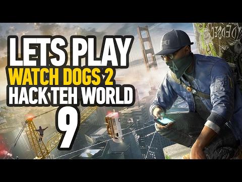 Watch Dogs 2 Walkthrough Gameplay Part 9 - Story Mission 'Hack Teh World' Walkthrough (PS4)