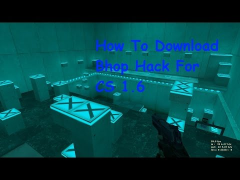 How To Download Bhop Hack For CS 1.6