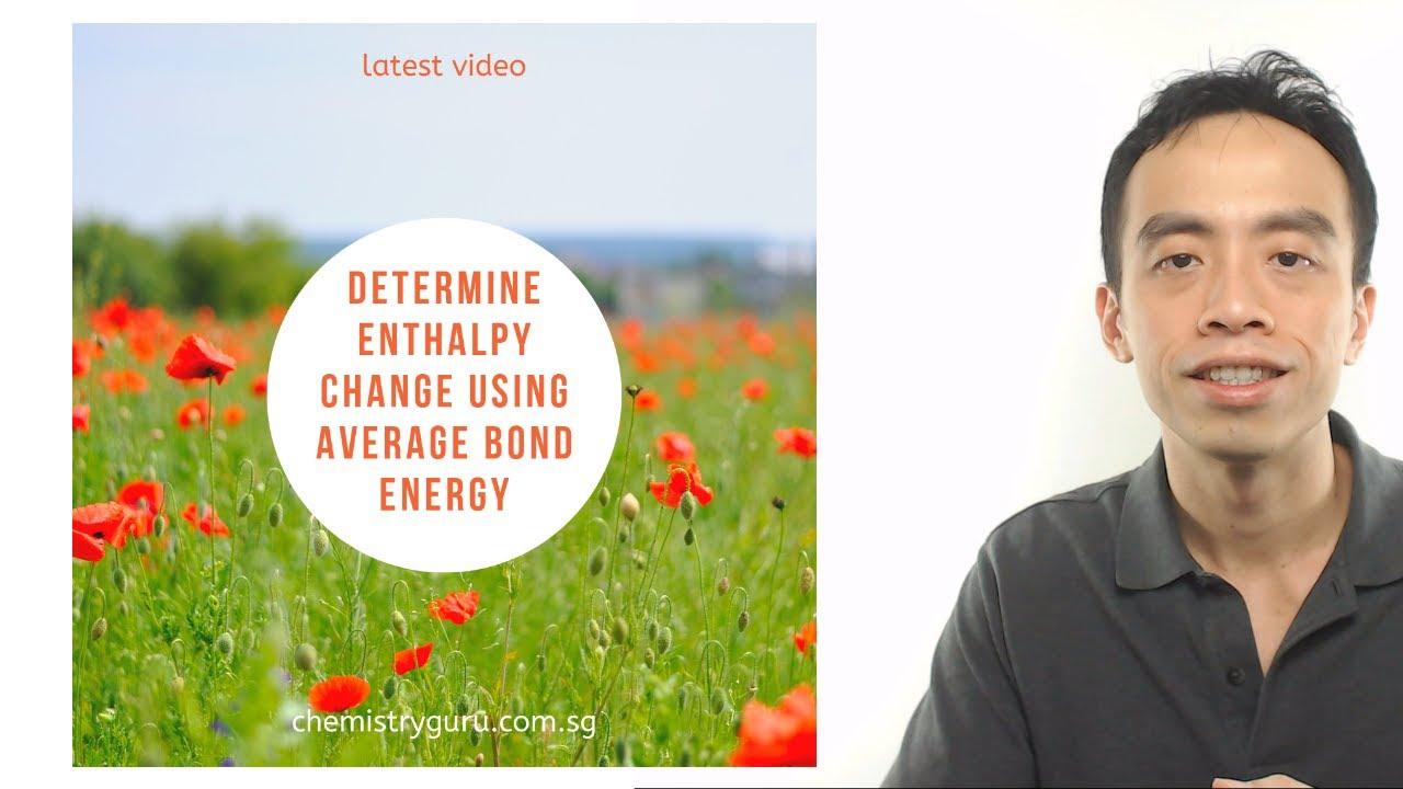 Determine Enthalpy Change Using Average Bond Energy - YouTube