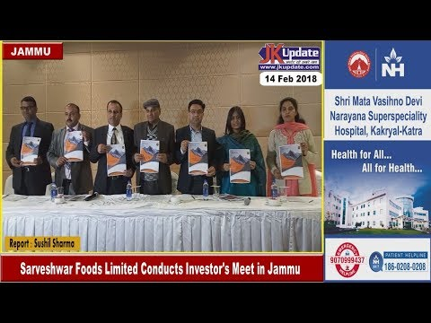 Sarveshwar Foods Limited Conducts Investor's Meet in Jammu