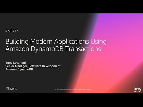 AWS re:Invent 2018: [NEW LAUNCH!] Building modern apps using Amazon DynamoDB transactions (DAT374)
