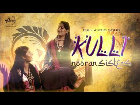 Kulli ( Full Audio ) | Nooran Sister | Latest Punjabi Song 2016 | Speed Records