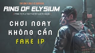 Hướng dẫn tải Ring Of Elysium không cần Fake IP cực hiệu quả