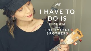 All I Have to Do is Dream by the Everly Brothers (A Cover!)