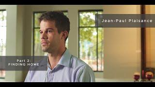 Jean-Paul Plaisance - Part 2: FINDING HOME (4K)