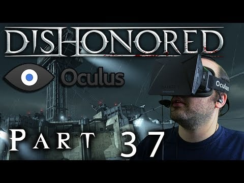 Oculus Rift DK1 - Dishonored - Part 37: Kingsparrow Island
