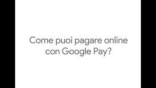 Come puoi pagare online con Google Pay?