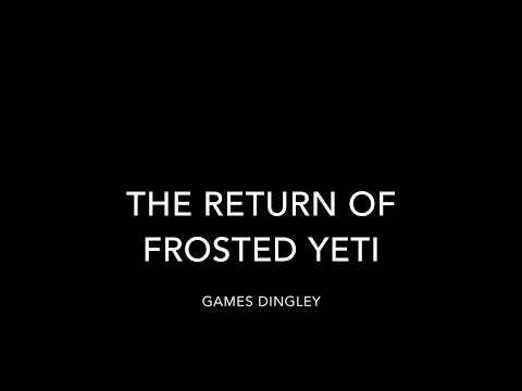 -Frosted Yeti's Return- Trailer
