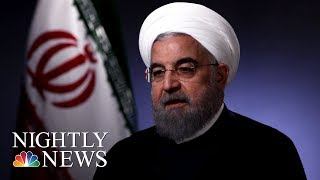 Rouhani  'No One Will Trust America Again' If Trump Ends Nuclear Deal (Full) | NBC Nightly News