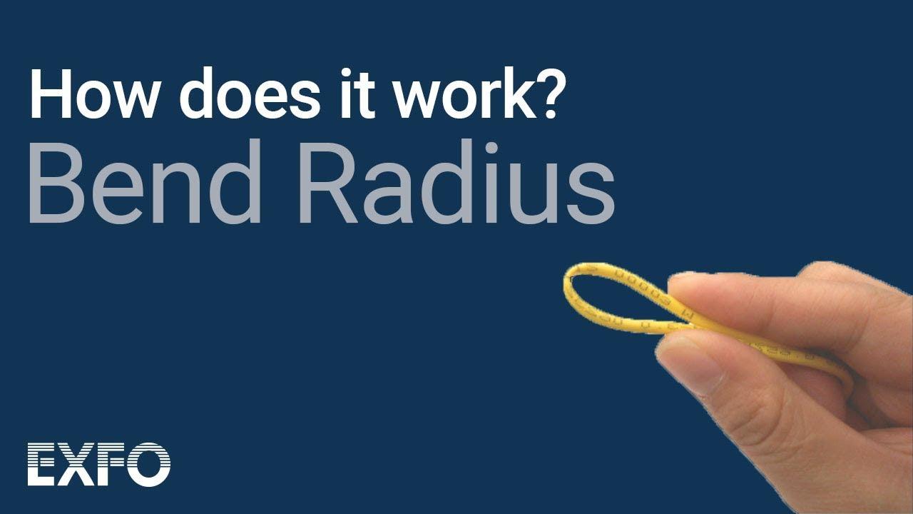 Bend Radius - EXFO's Animated Glossary of Fiber Optics