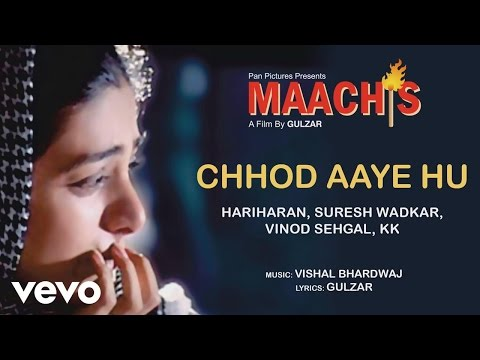 Chhod Aaye Hum - Maachis | Official Audio Song