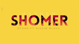 Otsar ft. Nissim Black - Hashem Shomer | אוצר וניסים בלאק - ה' שומר
