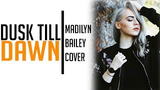 Download Lagu ZAYN - Dusk Till Dawn ft. Sia (Madilyn Bailey Cover) [Full HD] lyrics Mp3