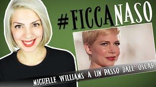 Michelle Williams   Sarà finalmente OSCAR?   #Ficcanaso