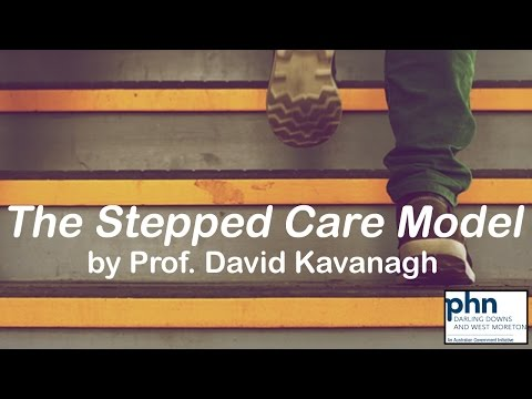 'The Stepped Care Model' by Prof. David Kavanagh