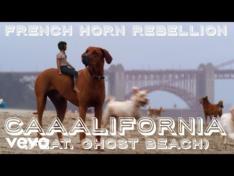 French Horn Rebellion - Caaalifornia ft. Bebe Panthere, Ghost Beach