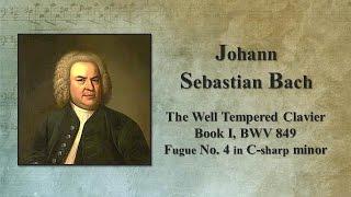Bach - Fugue No. 4 in C-sharp minor, BWV 849
