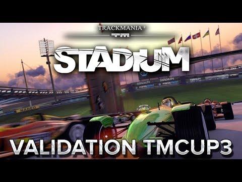 Trackmania Stadium : Validation TMCUP 3