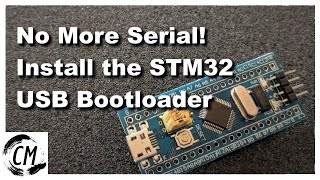 Installing the STM32 USB Bootloader, Easily!