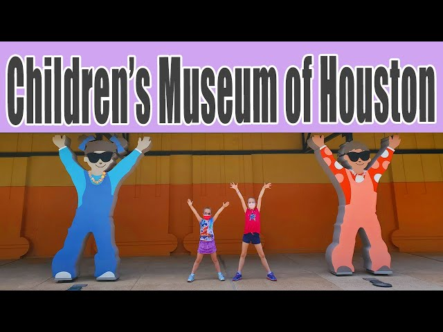 CHILDREN'S MUSEUM OF HOUSTON   Reopens Again 2021   Member Preview   Summer of Fun in Houston   CMH
