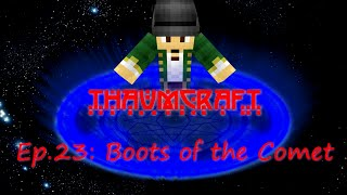 "Let's Play Thaumcraft 4: Ep 23 ""Boots of the Comet"""