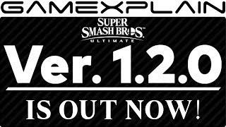 1.2.0 Update Out Now for Smash Bros. Ultimate! (Improved Matchmaking, Character Tweaks, & More)