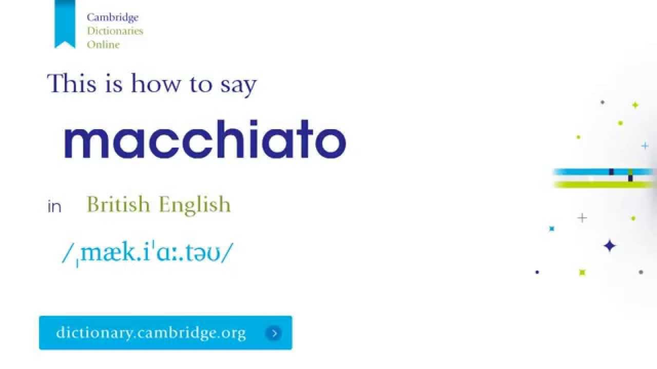 How to say macchiato