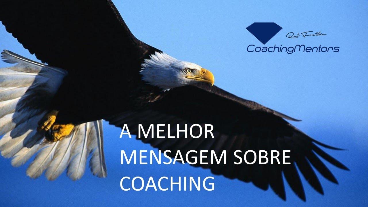 A Melhor Mensagem Sobre Coaching (Motivação