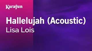 Video Karaoke Hallelujah (Acoustic) - Lisa Lois * download MP3, 3GP, MP4, WEBM, AVI, FLV Agustus 2018