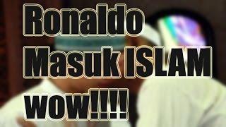 Subhanallah !!! Ronaldo Masuk ISLAM, Namanya Berganti Menjadi Khaerul Hafiz