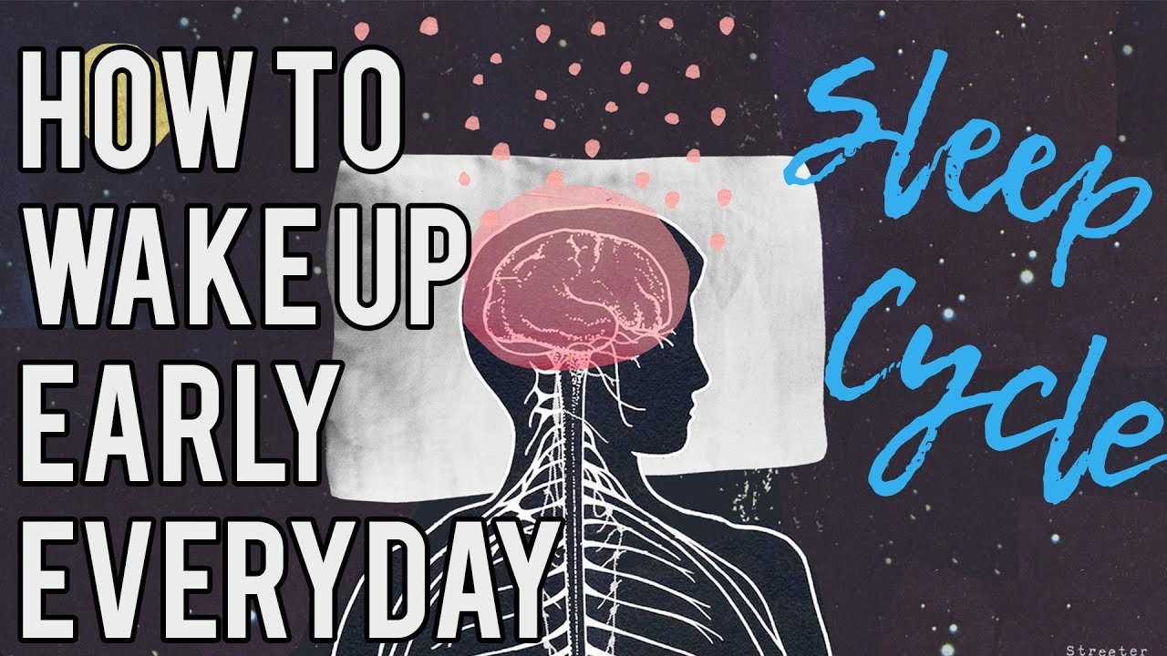 How To Wake Up Early Everyday And Not Feel Tired  The Sleep Cycle Method