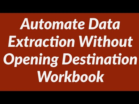 Automate Data Extraction Without Opening Destination Workbook