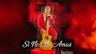 ALA JAZA - SI NO ME AMAS (2K19)