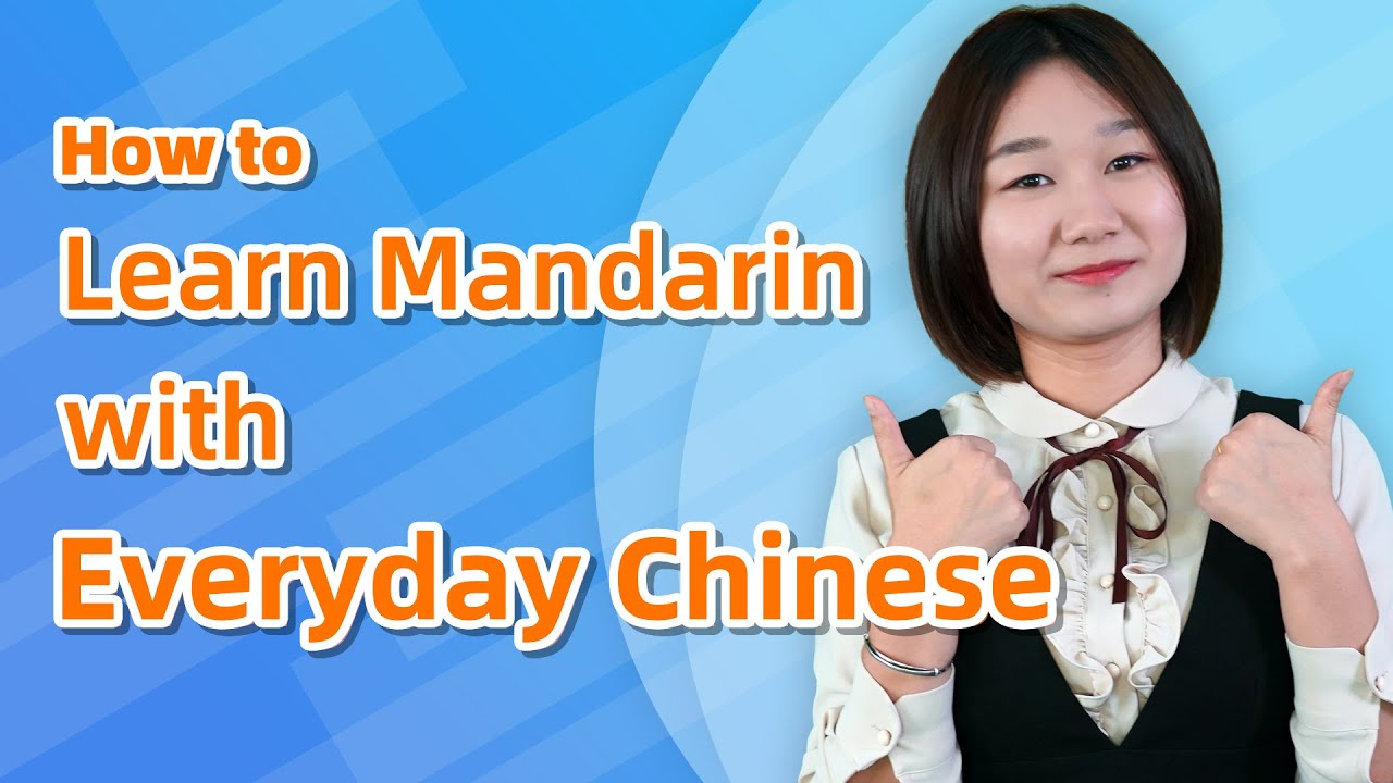 How to Learn Mandarin with Everyday Chinese