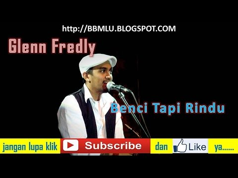Glenn Fredly - Benci Tapi Rindu (LIRIK) | OFFICIAL LYRIC VIDEO @LIRIKMUSIK10