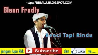 Glenn Fredly - Benci Tapi Rindu (LIRIK) | OFFICIAL LYRIC VIDEO @LIRIKMUSIK10 Mp3