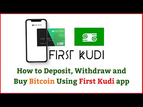 First Kudi: - How To Deposit, Withdraw, Buy And Sell Bitcoin On First Kudi.