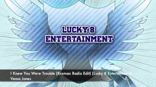 Venus Jones - I Knew You Were Trouble (Kromax Radio Edit) [Lucky 8 Entertainment]