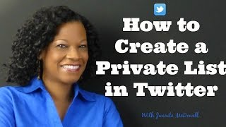 How to Create a Private List in Twitter