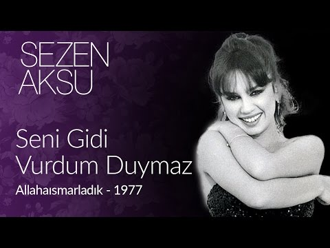 Sezen Aksu - Seni Gidi Vurdum Duymaz (Official Video)