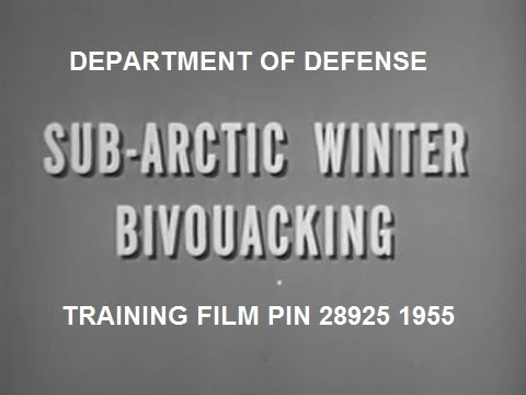 Sub-Artic Winter Bivouacking - US Army Training Film