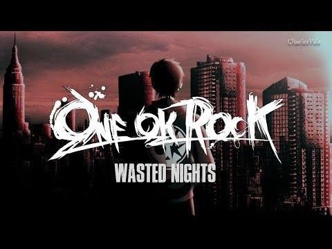 [LYRICS] Wasted Nights-ONE OK ROCK Jap.Ver ( w/ Eng Trans.)