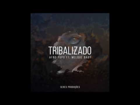 Tribalizado  Afro Pupo Feat. Melque Baby (Ejay & Over12 Remix)