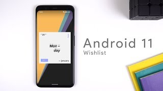 Features I wish Android Had | Android 11 Wishlist
