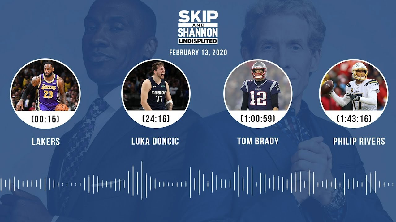 Lakers, Luka Doncic, Tom Brady, Philip Rivers (2.13.20) Audio Podcast