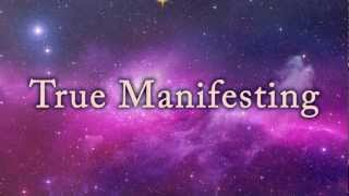 Messages From The Light #21 - True Manifesting