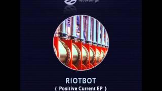 Riotbot - Positive Current