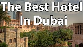 The Best Hotel in Dubai - Madinat Jumeirah